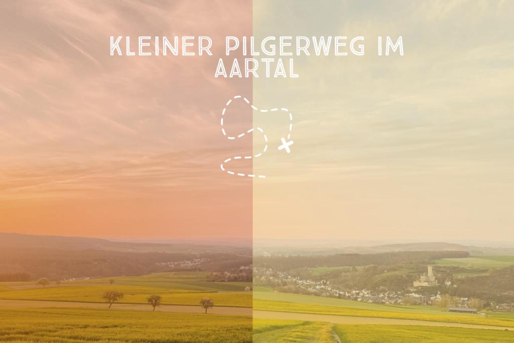 Kleiner Pilgerweg im Aartal -  ein Nachmittag im Grünen für alle Generationen